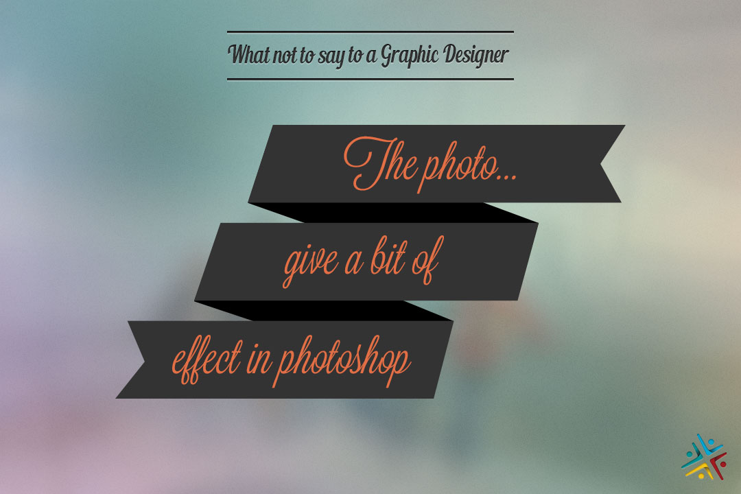 Comment 19: The photo... give a bit of effect in photoshop
