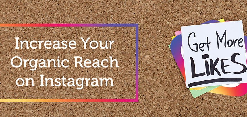 Instagram Tricks to get organic reach