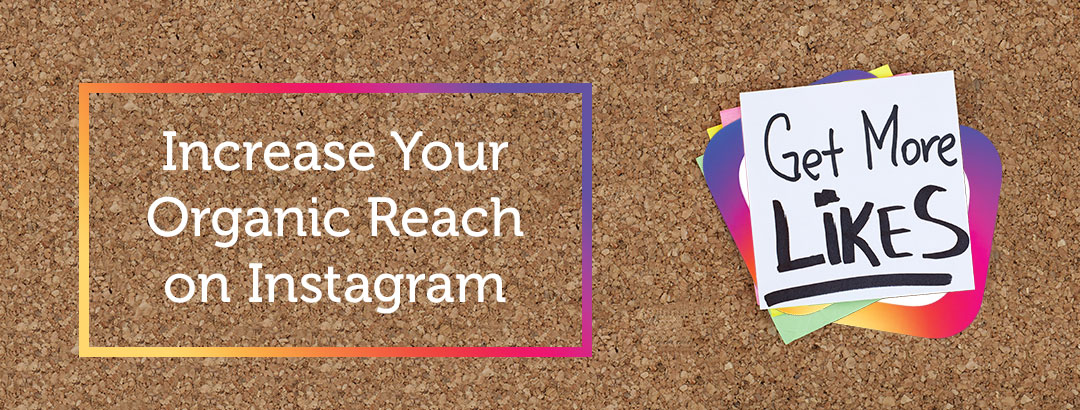 Instagram Tricks to get organic reach