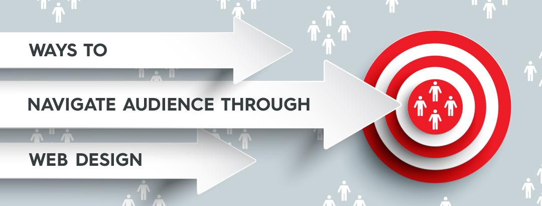 Navigate Audience Through Web Design