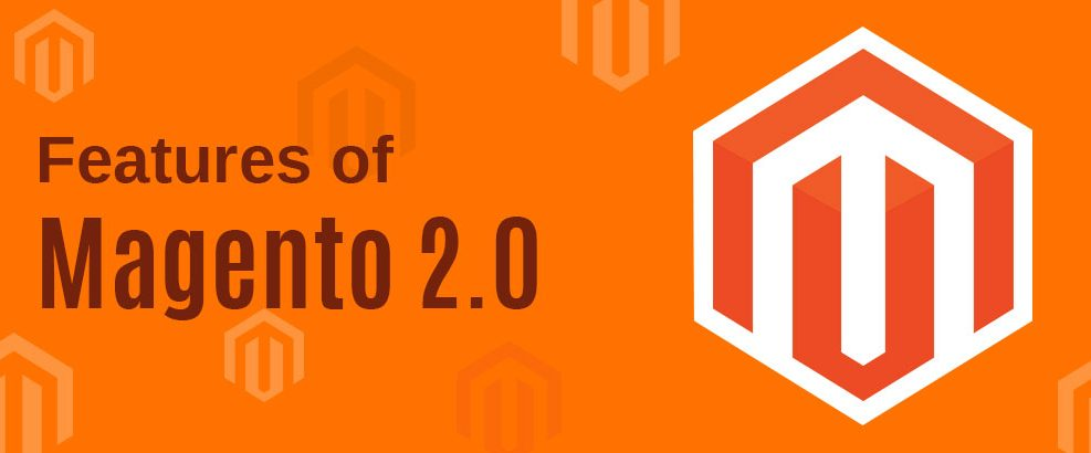 Features of Magento 2.0