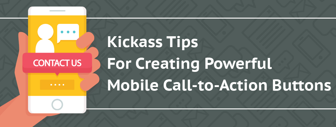 Kickass_Tips_for_Creating_Powerful_Mobile_Call-to-Action_Buttons