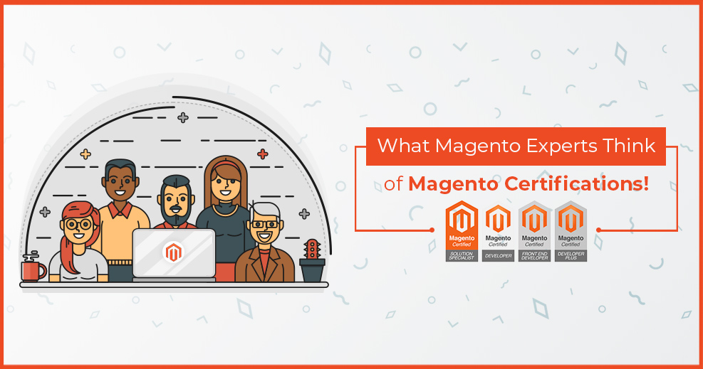 What Magento Experts Think Of Magento Certifications