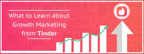 What to Learn about Growth Marketing from Tinder