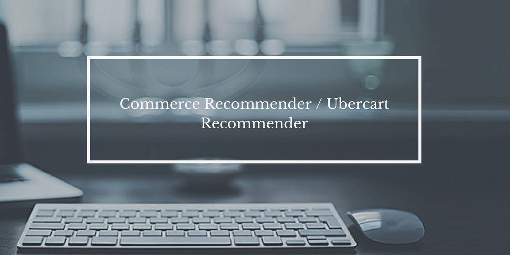 Commerce Recommender / Ubercart Recommender