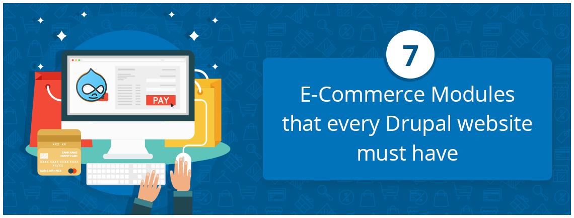 ecommerce modules every drupal website have