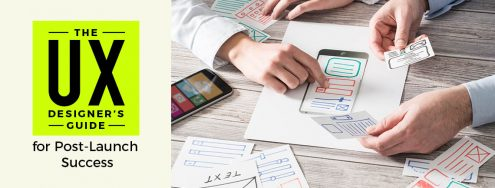 The UX Designer's Guide for Post-Launch Success