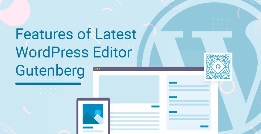 Features of Latest WordPress Editor Gutenberg