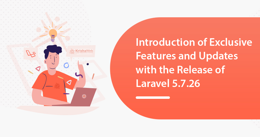 Features and Updates with the Release of Laravel 5.7.26