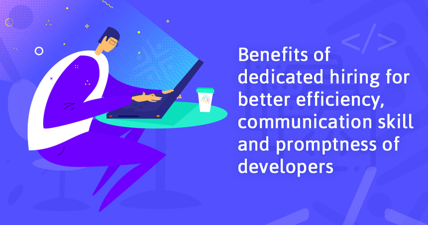 Benefits of Hiring Dedicated Developers