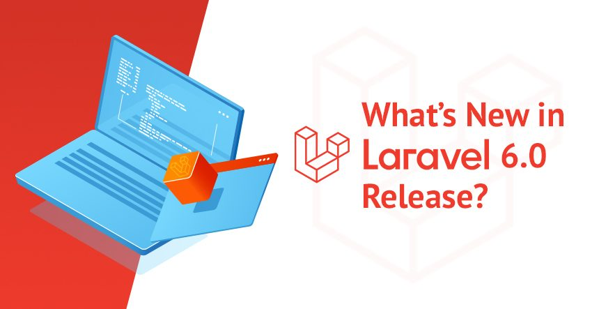 Laravel 6.0 Feature Upgrades