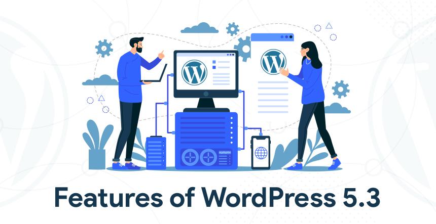 Features of WordPress 5.3
