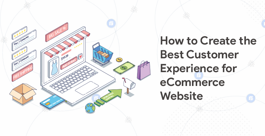 Create Best Customer Experience for E-commerce website