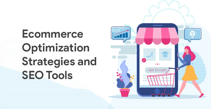 E-commerce Optimization Strategies and SEO Tools