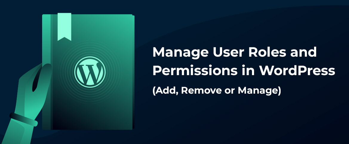Manage User Roles and Permissions in WorPress
