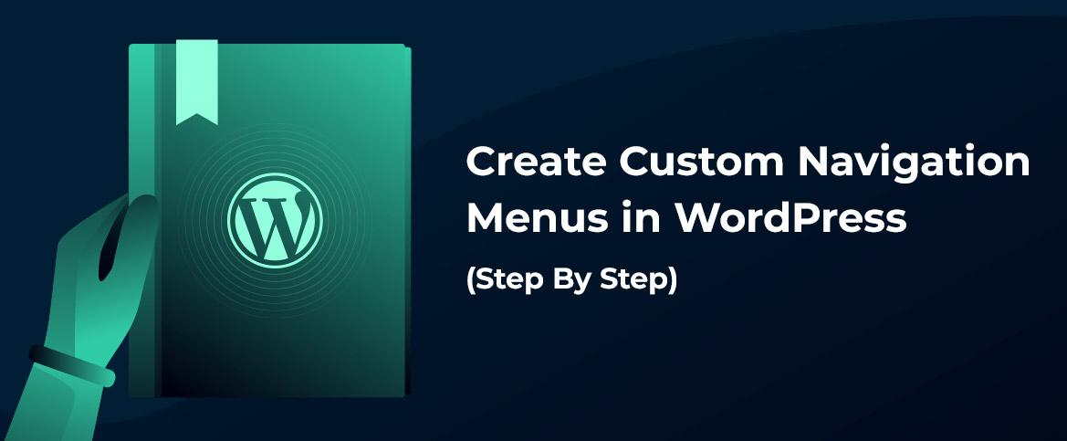 Create Custom Navigation Menus in WordPress