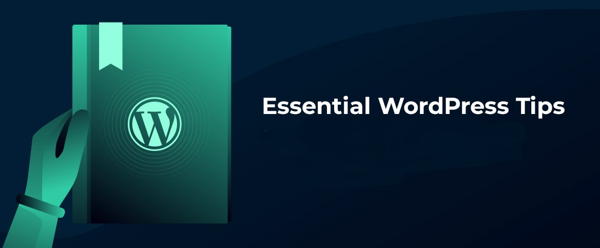 Essential WordPress Tips for Every Beginner