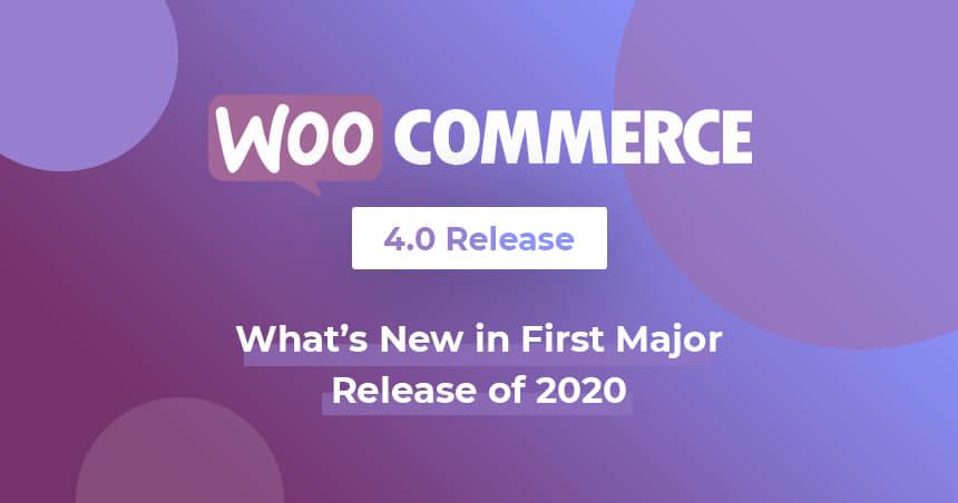 WooCommerce 4.0 Release