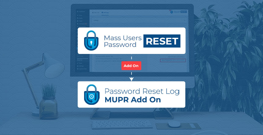 Introducing Password Reset Log Add on for MUPR