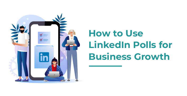How to use LinkedIn Polls for Business Growth