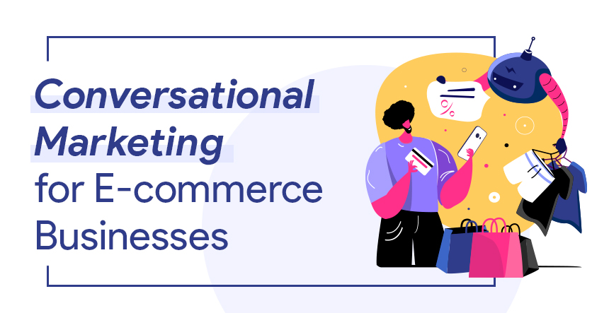 Conversational Chatbot Marketing for E-commerce