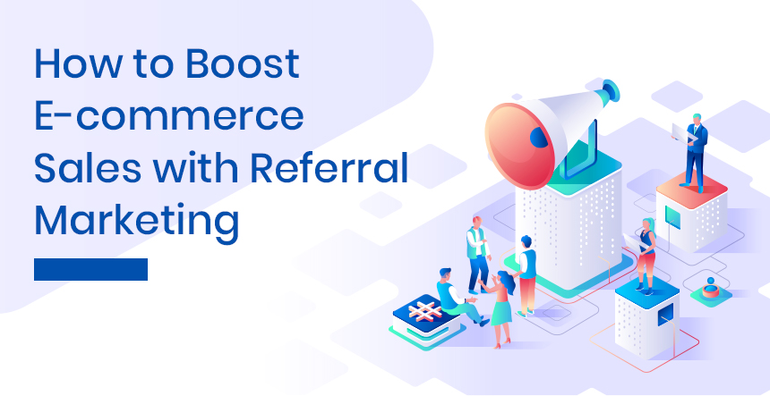 Referral Marketing for Ecommerce